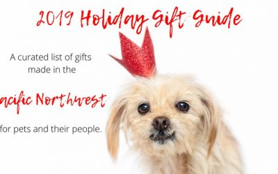 Pacific Northwest Holiday Gift Guide for Pets and Their People.